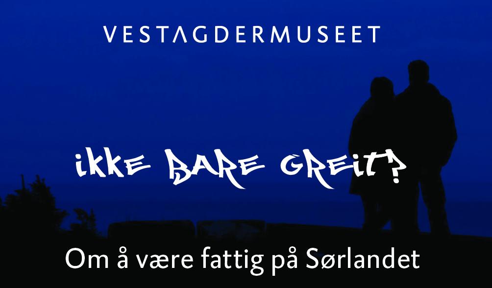 Vest-Agder-museet - Fattig på Sørlandet
